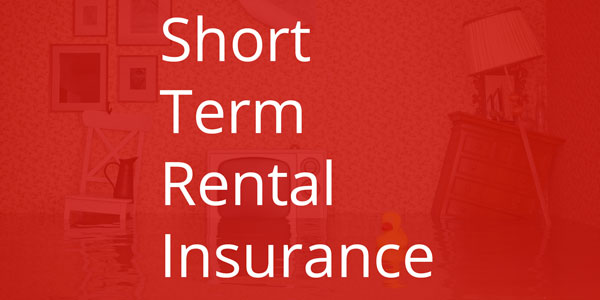 Short Term Rental Insurance for Airbnb Hosts, Homeowners, and Renters